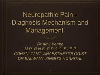 Neuropathic Pain - Diagnosis Mechanism and Management