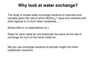 Why look at water exchange?
