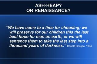 ASH-HEAP?  OR RENAISSANCE?