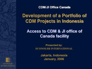 Presented by: ECONOLER INTERNATIONAL Jakarta, Indonesia January, 2006