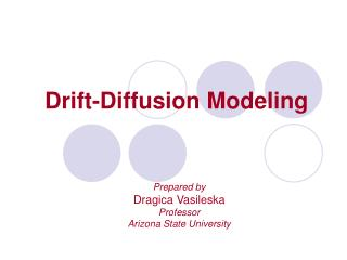 Drift-Diffusion Modeling
