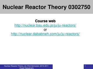 Course web nuclear.bau.jo/ju/ju-reactors/ or