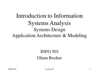 Introduction to Information Systems Analysis Systems Design Application Architecture & Modeling