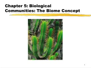 Chapter 5: Biological Communities: The Biome Concept