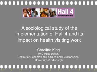 A sociological study of the implementation of Hall 4 and its impact on health visiting work