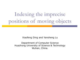 Indexing the imprecise positions of moving objects