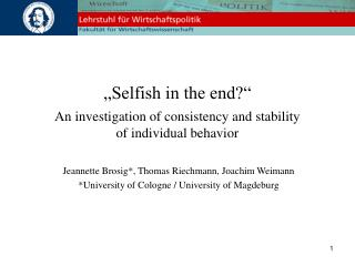 """Selfish in the end?"" An investigation of consistency and stability of individual behavior"