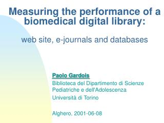 Measuring the performance of a biomedical digital library: web site, e-journals and databases
