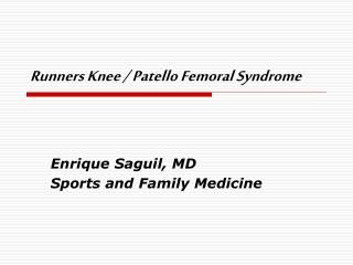 Runners Knee / Patello Femoral Syndrome