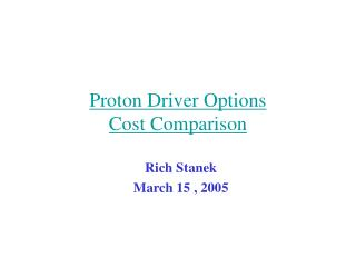 Proton Driver Options Cost Comparison