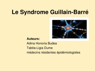 Le Syndrome Guillain-Barré