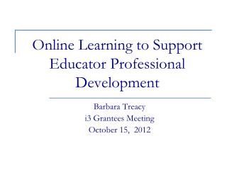 Online Learning to Support Educator Professional Development