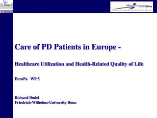 Care of PD Patients in Europe -  Healthcare Utilization and Health-Related Quality of Life