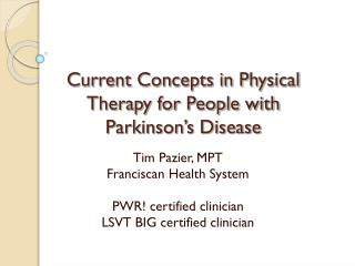 Current Concepts in Physical Therapy for People with Parkinson's Disease