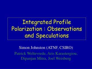 Integrated Profile Polarization : Observations and Speculations