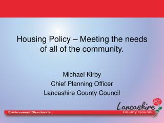 Housing Policy – Meeting the needs of all of the community.