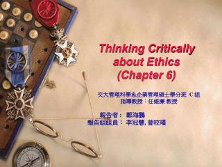 Thinking Critically about Ethics (Chapter 6)