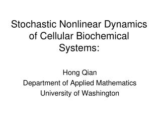 Stochastic Nonlinear Dynamics of Cellular Biochemical Systems: