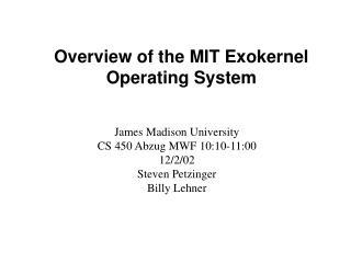 Overview of the MIT Exokernel Operating System