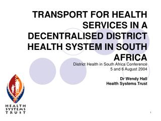 TRANSPORT FOR HEALTH SERVICES IN A DECENTRALISED DISTRICT HEALTH SYSTEM IN SOUTH AFRICA