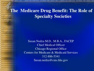 The  Medicare Drug Benefit: The Role of Specialty Societies