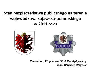 Stan bezpieczeństwa publicznego na terenie województwa kujawsko-pomorskiego w 2011 roku