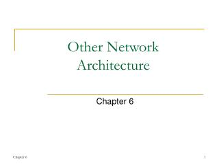 Other Network Architecture