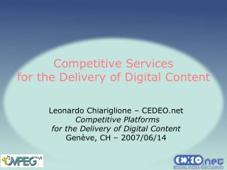 Competitive Services  for the Delivery of Digital Content