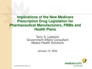Terry S. Latanich Government Affairs Consultant Medco Health Solutions  January 15, 2004