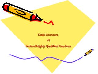State Licensure vs Federal Highly Qualified Teachers