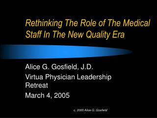 Rethinking The Role of The Medical Staff In The New Quality Era