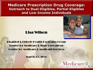 Lisa Wilson Disabled & Elderly Health Programs Group Center for Medicare & State Operations