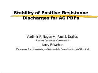 Stability of Positive Resistance Discharges for AC PDPs