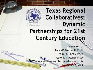 Texas Regional Collaboratives: Dynamic Partnerships for 21st Century Education
