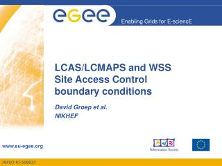 LCAS/LCMAPS and WSS  Site Access Control boundary conditions