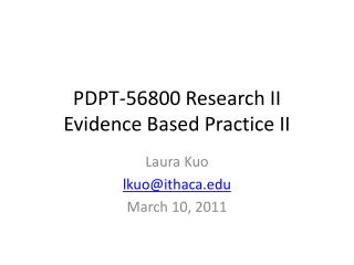 PDPT-56800 Research II Evidence Based Practice II
