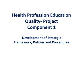 Health Profession Education Quality- Project Component 1