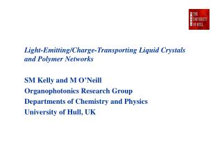 Light-Emitting/Charge-Transporting Liquid Crystals and Polymer Networks SM Kelly and M O'Neill