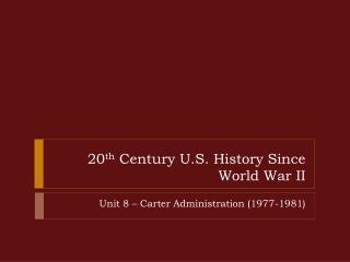 20 th  Century U.S. History Since World War II