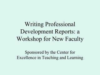 Writing Professional Development Reports: a Workshop for New Faculty