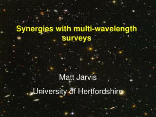 Synergies with multi-wavelength surveys