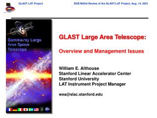 GLAST Large Area Telescope: Overview and Management Issues William E. Althouse