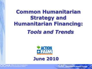 Common Humanitarian Strategy and  Humanitarian Financing: Tools and Trends