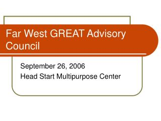 Far West GREAT Advisory Council