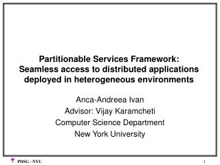 Anca-Andreea Ivan Advisor: Vijay Karamcheti Computer Science Department New York University
