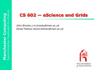 CS 602 — eScience and Grids