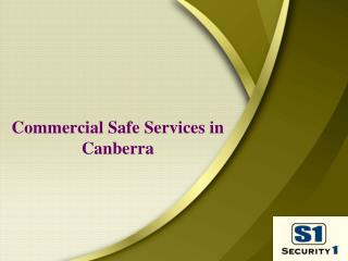 Commercial Safe Services in Canberra