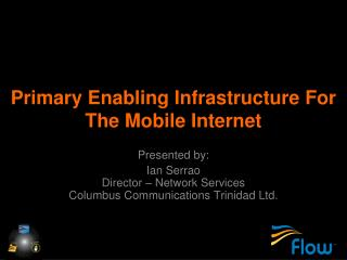 Primary Enabling Infrastructure For The Mobile Internet