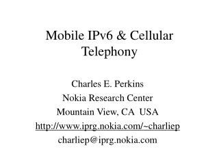 Mobile IPv6 & Cellular Telephony