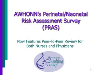 AWHONN's Perinatal/Neonatal  Risk Assessment Survey  (PRAS)
